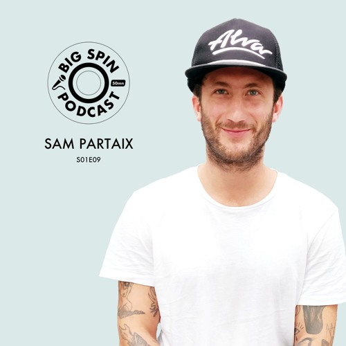Samuel Partaix / Big Spin podcast